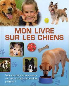 Mon livre sur les chiens de Heide-Lore Kluckhohn http://www.amazon.ca/dp/280345047X/ref=cm_sw_r_pi_dp_0WhZub0WS9RKY