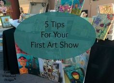 5 tips for your first art show by www.carmenwhitehead.com