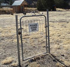 """In Chloride, one of NM's many ghost towns, is this gate. """"Please close"""" the sign says, but why would you? There's no fence."""