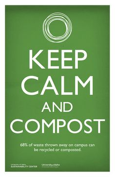 Keep Calm and Compost #quote