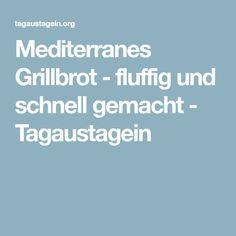 Mediterranes Grillbrot - fluffig und schnell gemacht - Tagaustagein