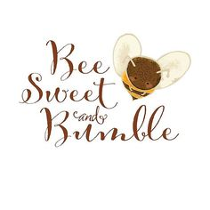 Bee Sweet and Bumble. Cute Bee saying in script. Sweet and Humble.