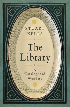 The Library: A Catalogue of Wonders / Stuart Kells Counterpoint, 2018. #SDDOEBibliography Aug 2018