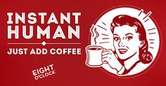 Instant Human.
