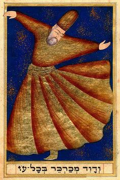 "Sufi   Trans. of Hebrew: ""And David danced with all his might [before his Lord]"" (2 Samuel 6:14)"