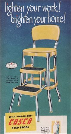 I still have our family's step stool chair. 1949 Cosco Step Stool In 1950 you were not allowed to consider yourself a housewife in good standing if you didn't have one of these stepstools. Source: Better Homes & Gardens. Vintage Advertisements, Vintage Ads, Vintage Posters, Vintage Stuff, Retro Ads, Vintage Pink, Vintage Items, Nostalgia, My Childhood Memories