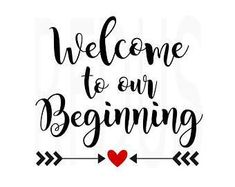 Welcome To Our Beginning .svg file for Cricut and Silhouette