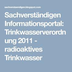 Sachverständigen Informationsportal: Trinkwasserverordnung 2011 - radioaktives Trinkwasser