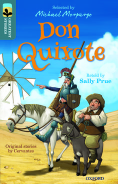 Don Quixote, Level 19, TreeTops Greatest Stories. Find out more: www.oxfordprimary.co.uk/ TTGreatestStories