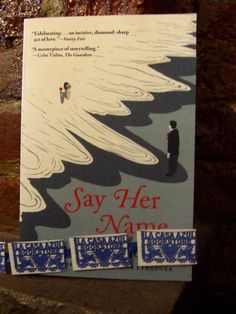 """Say Her Name"" by Francisco Goldman. La Casa Azul Bookstore loves #LatinoLit"