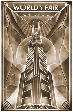 Art Deco poster: World's Fair, Chicago, 2010 This poster has such impact with one colour and mostly block shapes. It's sleek Deco lines look futuristic and foward looking in a way thats grounded to the past. Art Deco Artwork, Art Deco Paintings, Art Deco Posters, Cool Posters, Art Art, Art Deco Illustration, Illustrations, Motif Art Deco, Art Deco Design