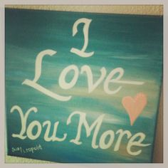 I Love You More ~By Suzy Leopold 2013