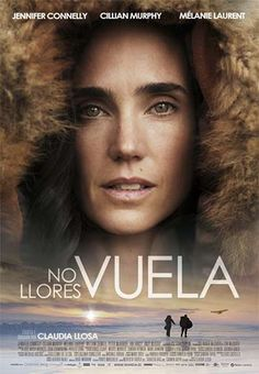 Aloft - (Spain) - No Llores Vuela - Director: Claudia Llosa - cast: Jennifer Connelly, Mélanie Laurent, Cillian Murphy - 28 March 2014 Best Movies To See, Movies To Watch, Film Movie, Hd Movies, Film Music Composers, Hollywood Songs, Melanie Laurent, Film Images, Book Covers