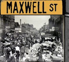 Maxwell Street - then and now - Chicago Exploring Chicago   Examiner.com