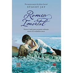 Livro - Romeu Imortal: Nunca é Tarde para Encontrar Redenção Através do Verdadeiro Amor