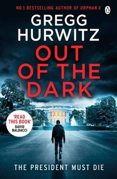 Read Book: Out of the Dark: The gripping Sunday Times bestselling thriller (An Orphan X Thriller) Kindle Out of the Dark: Le thriller best-seller captivant du Sunday Times (Un thriller orphelin X) Auteur Gregg Hurwitz Jonathan Bennett, James Patterson, Got Books, Books To Read, Kindle, Out Of The Dark, Penguin Books, Greggs, What To Read