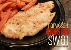 Parmesan Crusted Swai (Whitefish) - You can also use this recipe on Tilapia or any other whitefish