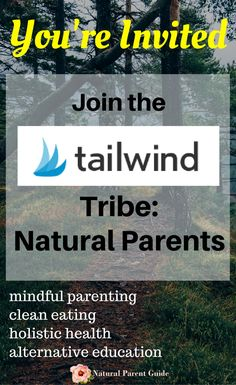 Grow your Pinterest and grow your blog with Tailwind. Join the Natural Parent Tailwind Tribe to get repins and find great blog posts to pin about mindful parenting, attachment parenting, gluten free or clean eating recipes, nature and family activities, r