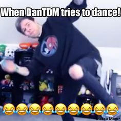 When DanTDM tries to dance! Here's the link to the video: https://m.youtube.com/watch?v=UmvpSgrNblo