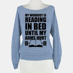 My Workout Is Reading In Bed | HUMAN | T-Shirts, Tanks, Sweatshirts and Hoodies
