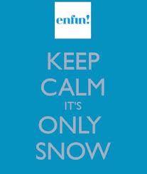 Keep Calm, snow