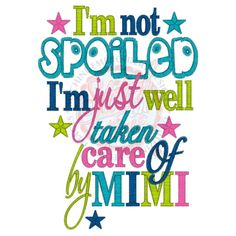 I'm not SPOILED I'm just well taken care of by MIMI. Onesie by LadybugCreations74 on Etsy