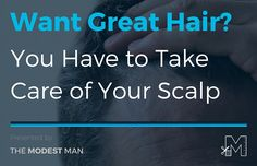 This article was written by Josh Meyer, a men's grooming expert and founder of Brickell Men's Products. Pay close attention to his advice about scalp care - a crucial topic that doesn't get enough ...