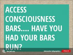 ACCESS Consciousness BARS.... Imagine this, in just 60 minutes your entire life could change! inspirebywhitney.com for more info.