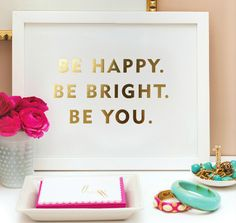 Sugar Paper Be Happy Be Bright Be You Print