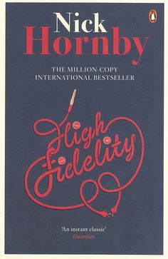 High Fidelity by Nick Hornby   Penguin Books- Such a fantastic and funny book, I'll definitely be re-reading!