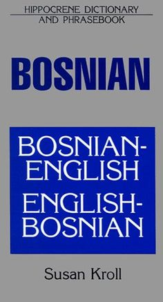 Bosnian-English/English-Bosnian Dictionary and Phrasebook by Susan Kroll