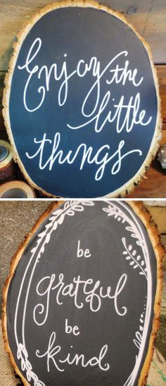 Wood Slice Chalkboard Signs. You could use these as decor and put sayings specific to your theme. Or have the girls make them as a craft? I've seen wood slices for sale at Michael's, but maybe you know someone who could cut some up for you??