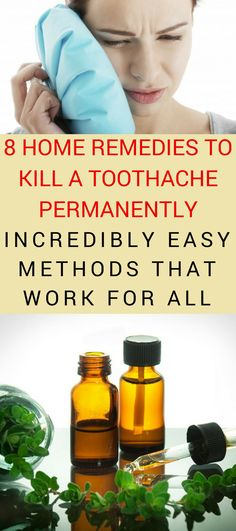 8 Home Remedies to Kill a Toothache Permanently: Incredibly Easy Methods That Work For All