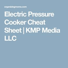 Electric Pressure Cooker Cheat Sheet | KMP Media LLC