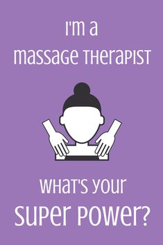 Massage therapist super power quote