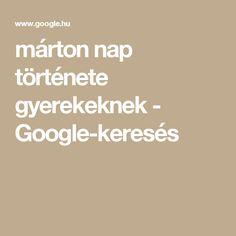 márton nap története gyerekeknek - Google-keresés Nap, Teaching, Halloween, Google, Education, Spooky Halloween, Onderwijs, Learning, Tutorials