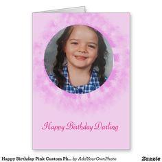 Happy Birthday Pink Custom Photo Greeting Card