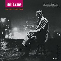 Bill Evans New Jazz Conceptions on 180g 45RPM 2LP In 1956, Bill Evans was virtually unknown and it would be more than a year before he first gained notice as part of the celebrated Miles Davis Sextet.