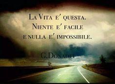 Niente è facile...e nulla è impossibile...