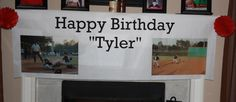 Printed out two pictures from his baseball games as a banner!