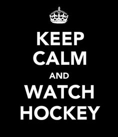 Yes, except these two don't really seem to go together;)  ~keep calm and watch hockey | Tumblr
