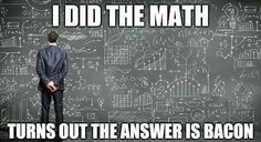 I did the math   - Signup with me --> http://SydesJokes.FutureNet.Club