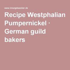 Recipe Westphalian Pumpernickel · German guild bakers