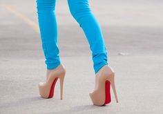 Louboutin's and turquoise skinnies:)