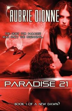 Paradise 21 (A New Dawn, #1) by Aubrie Dionne {2011}