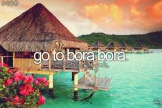 I don't care if it is Bora Bora, but I want to sleep in a thatched roof hut on stills over the crystal blue waters. mh