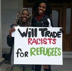 Will trade racists for refugees.