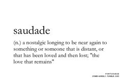 "saudade (n: Portuguese in origin) pronunciation | 'sau-""da-dE"