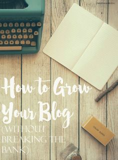 How to Grow Your Blog Without Breaking the Bank (Christine Everyday)   MeetUp Monday Link Party Week 44 - Odds & Evans