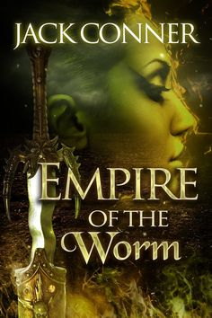 New Release: Empire of the Worm Parts I & II by Jack Conner (Horrific Fantasy) | Fantasy Book Watch